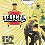 Songtexte von Afroman - Drunk 'N' High