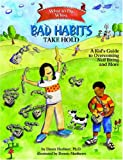 What to Do When Bad Habits Take Hold: A Kid's Guide to Overcoming Nail Biting and More (What-To-Do Guides for Kids)