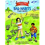 What to Do When Bad Habits Take Hold: A Kid's Guide to Overcoming Nail Biting and More (What-To-Do Guides for Kids)by Dawn Huebner