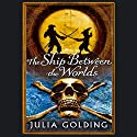 The Ship Between the Worlds Audiobook by Julia Golding Narrated by Robert Llewellyn