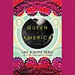 Queen of America: A Novel | Luis Alberto Urrea