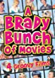 A Brady Bunch of Movies (The Brady Bunch Movie / A Very Brady Sequel / Brady Bunch In The White House / Growing Up Brady) from Paramount