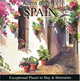 Karen Brown's Spain 2010: Exceptional Places to Stay & Itineraries (Karen Brown's Spain: Exceptional Places to Stay & Itineraries)