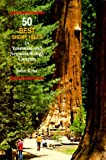 Search : 50 Best Short Hikes in Yosemite and Sequoia/Kings Canyon