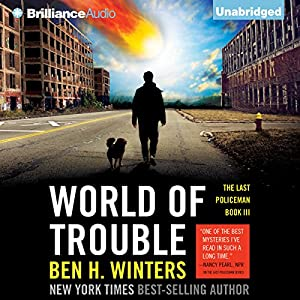 World of Trouble: The Last Policeman, Book 3 | [Ben H. Winters]
