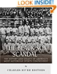 The Black Sox Scandal: The History an...