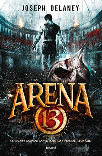 Arena 13: Certains y laissent la vie, d'autres y perdent leurs âmes.