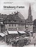 echange, troc Emmy Martzloff, Myriam Niss, Vincent Kauffmann - Strasbourg d'antan : A travers la carte postale ancienne