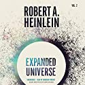Expanded Universe, Vol. 2 (       UNABRIDGED) by Robert A. Heinlein Narrated by Bronson Pinchot