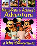 Mary-kate & Ashley's Walt Disney World Adventure (Mary-Kate and Ashley in Action)