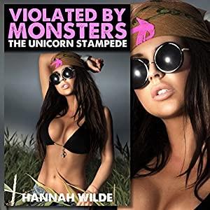 Violated by Monsters: The Unicorn Stampede Audiobook