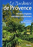 Le jardinier de Provence et des régions méditerranéennes...