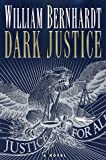 Dark Justice (Ben Kincaid) (0345407385) by Bernhardt, William