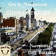 Original Short Stories, Volume II Audiobook by Guy de Maupassant Narrated by Cate Barratt