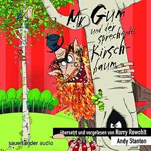 Mr Gum und der sprechende Kirschbaum Hörbuch