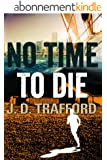 No Time To Die (Legal Thriller Featuring Michael Collins Book 2) (English Edition)