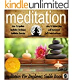 Meditation: Your Beginners Guide Book on How To Meditate: Become Stress Free For Life! (Mindfulness Meditation by Sam Siv 1)
