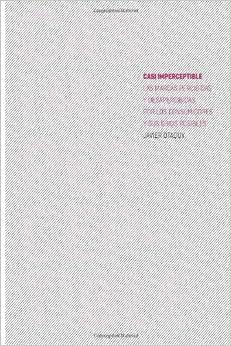 Casi Imperceptible: Las Marcas Percibidas Y Desapercibidas Por Los Consumidores Y Sus Giros Posibles (Spanish Edition)