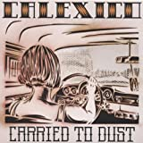 Carried To Dustby Calexico