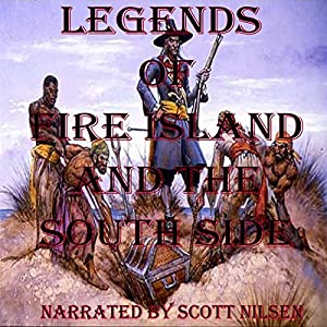 Legends of Fire Island Beach and the South Side Audiobook