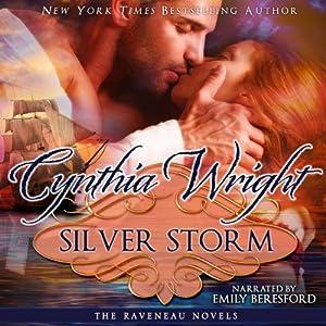 Silver Storm: The Raveneau Novels, Book 1 | [Cynthia Wright]