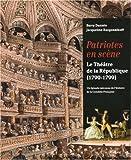 echange, troc Barry Daniels, Jacqueline Razgonnikoff - Patriotes en scène : Théâtre de la République (1790-1799)