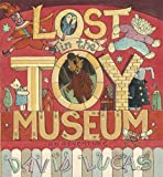 David Lucas Lost in the Toy Museum: An Adventure