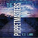 The Puppetmasters Audiobook by K. D. Lamb Narrated by Jim Meskimen