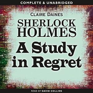 Sherlock Holmes: A Study in Regret Audiobook