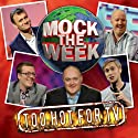 Mock the Week: Too Hot for TV 1 Audiobook by Dara O'Briain, Hugh Dennis, Frankie Boyle, Russell Howard Narrated by Dara O'Briain, Hugh Dennis, Frankie Boyle, Russell Howard