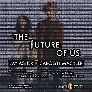 The Future of Us | [Jay Asher, Carolyn Mackler]