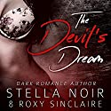 The Devil's Dream: Dark Romance Novel, Book 1 Audiobook by Stella Noir, Roxy Sinclaire Narrated by Lacy Laurel