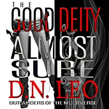Almost Sure: The Good Deity, Book 2 Audiobook by D.N. Leo Narrated by Catherine Edwards