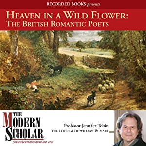 Heaven in a Wild Flower: The British Romantic Poets | [Adam Potkay]