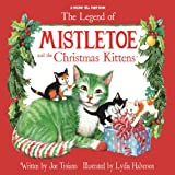img - for The Legend of Mistletoe and the Christmas Kittens book / textbook / text book