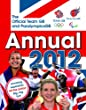 The Official Team GB and Paralympics GB Annual 2012 (Annuals 2012)