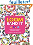 Loom Band it!: 60 Rubber Band Project...