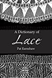 A Dictionary of Lace (Dover Knitting, Crochet, Tatting, Lace)
