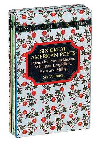 Six Great American Poets: Poems by Poe, Dickinson, Whitman, Longfellow, Frost and Millay (Dover Thrift Editions), Dover