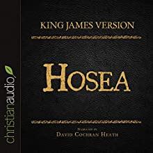 Holy Bible in Audio - King James Version: Hosea (       UNABRIDGED) by  King James Version Narrated by David Cochran Heath