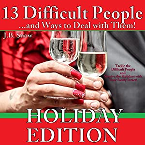 13 Difficult People and Ways to Deal with Them, Holiday Edition Audiobook