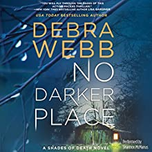 No Darker Place: A Thriller (Shades of Death, Book 1) Audiobook by Debra Webb Narrated by Shannon McManus