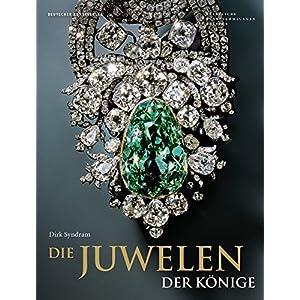 Die Juwelen der Könige: Schmuckensembles des 18. Jahrhunderts aus dem Grünen Gewöl