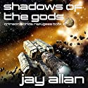Shadows of the Gods: Crimson Worlds Refugees, Book 2 Audiobook by Jay Allan Narrated by Jay Snyder