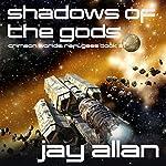 Shadows of the Gods: Crimson Worlds Refugees, Book 2 | Jay Allan