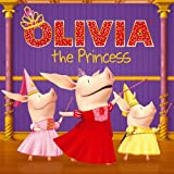 img - for OLIVIA the Princess (Olivia TV Tie-in) book / textbook / text book