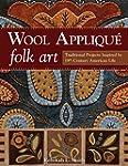 Wool Appliqu� Folk Art: Traditional P...
