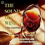 The Sound of Wine: A Wine Audio Digest | Eric Brotman