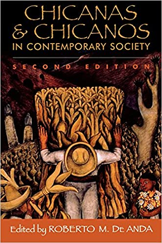 Chicanas and Chicanos in Contemporary Society written by Roberto M. De Anda