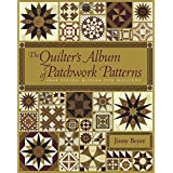 The Quilter's Album of Patchwork Patterns: 4050 Pieced Blocks for Quilters ~ Jinny Beyer